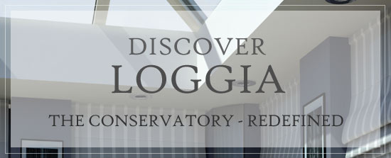 Discover Loggia - The Conservatory Redefined